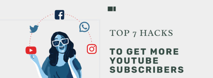 TOP 7 HACKS to get more youtube subscribers