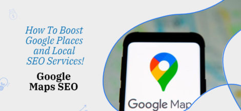 Google Maps SEO: How To Boost Google Places and Local SEO Services!