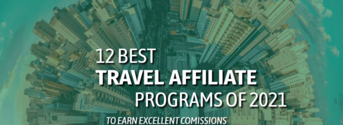 12 Best Travel Affiliate Programs of 2021