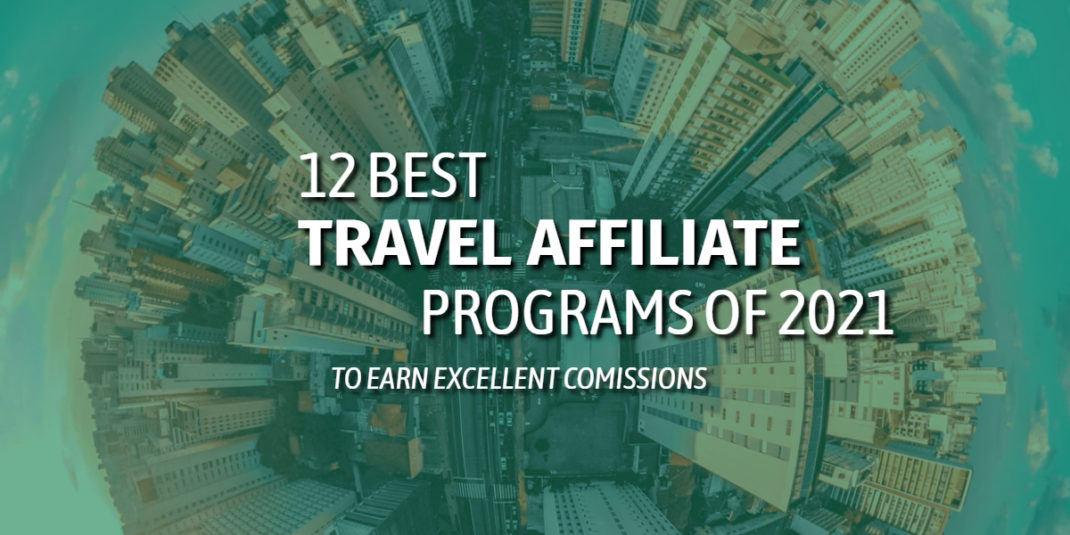 12 Best Travel Affiliate Programs of 2021