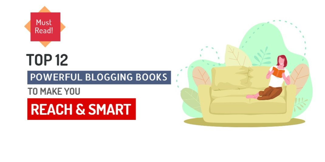 12 Powerful Blogging Books for Each Month of 2021 to Make You Rich and Smart
