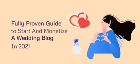 Fully Proven Guide to Start And Monetize A Wedding Blog
