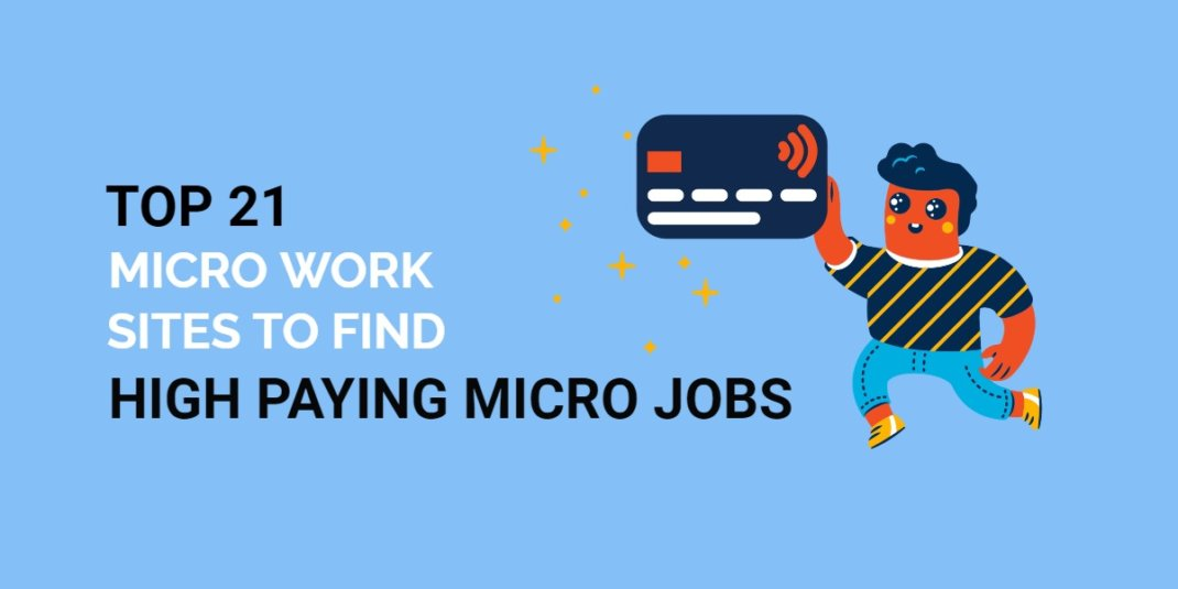 Top 21 Micro Work Sites to Find High Paying Micro Jobs in 2021