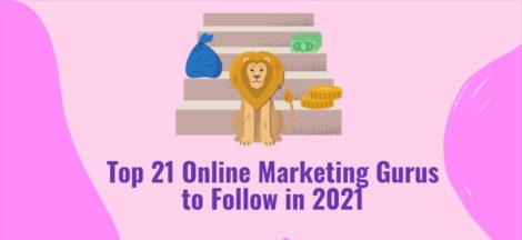 Top 21 Online Marketing Gurus to Follow in 2021