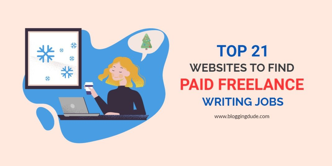 Top 21 Websites to Find Paid Freelance Writing Jobs in 2021