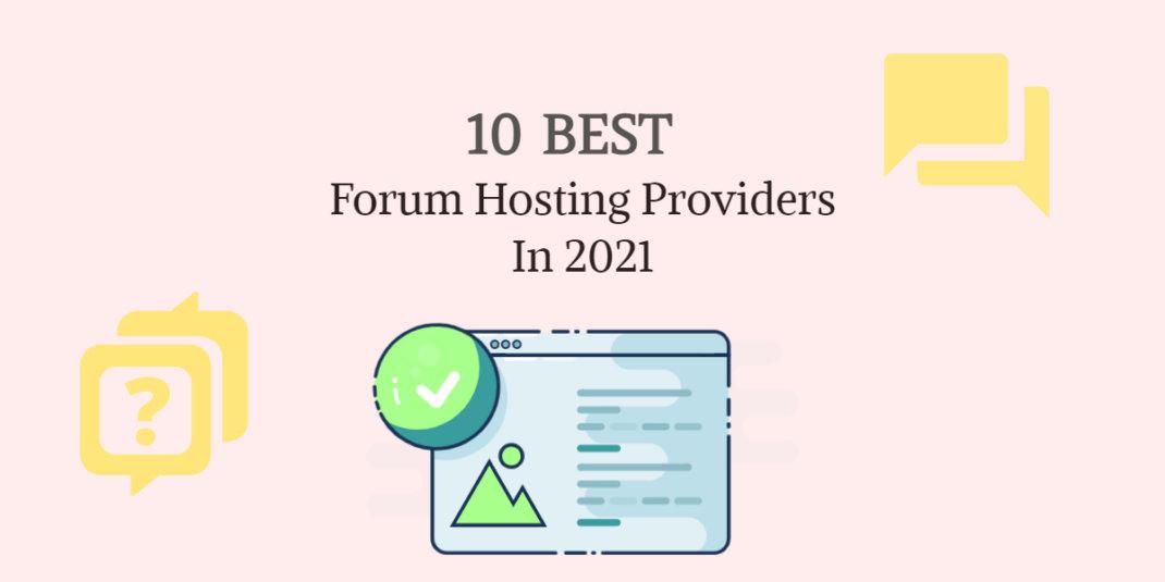 10 Best Forum Hosting Providers in 2021