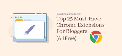 Top 25 Must-Have Chrome Extensions For Bloggers All Free